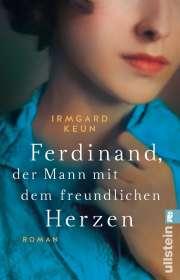 Irmgard Keun: Ferdinand, der Mann mit dem freundlichen Herzen, Buch