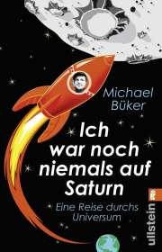 Michael Büker: Ich war noch niemals auf Saturn, Buch