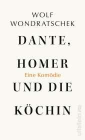 Wolf Wondratschek: Dante, Homer und die Köchin. Eine Komödie, Buch