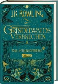 J. K. Rowling: Phantastische Tierwesen: Grindelwalds Verbrechen (Das Originaldrehbuch), Buch