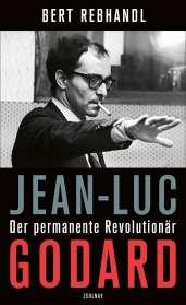 Bert Rebhandl: Jean-Luc Godard, Buch