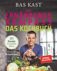 Bas Kast: Der Ernährungskompass - Das Kochbuch, Buch