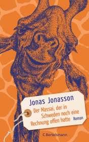 Jonas Jonasson: Der Massai, der in Schweden noch eine Rechnung offen hatte, Buch
