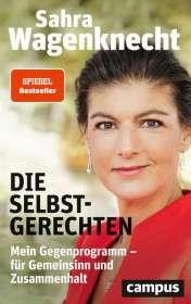 Sahra Wagenknecht: Die Selbstgerechten, Buch