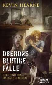 Kevin Hearne: Oberons blutige Fälle, Buch
