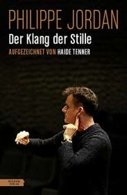 Philippe Jordan: Der Klang der Stille, Buch