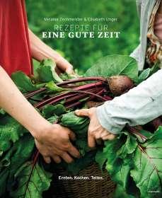 Melanie Zechmeister: Rezepte für eine gute Zeit, Buch