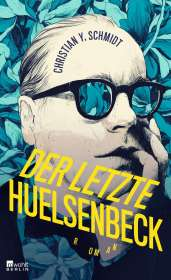 Christian Y. Schmidt: Der letzte Huelsenbeck, Buch