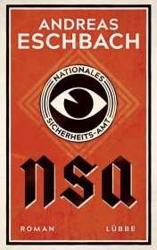 Andreas Eschbach: NSA - Nationales Sicherheits-Amt, Buch