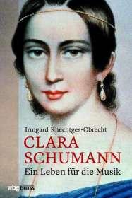 Irmgard Knechtges-Obrecht: Clara Schumann, Buch
