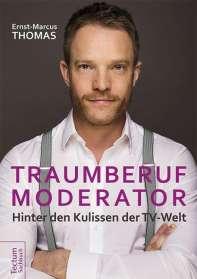 Ernst-Marcus Thomas: Traumberuf Moderator, Buch
