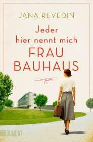 Jana Revedin: Jeder hier nennt mich Frau Bauhaus, Buch