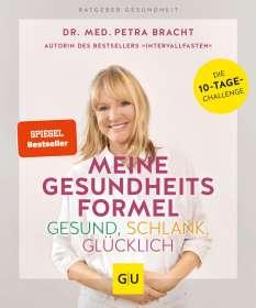 Petra Bracht: Meine Gesundheitsformel - Gesund, schlank, glücklich, Buch