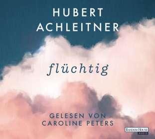 Hubert Achleitner: Flüchtig, CD