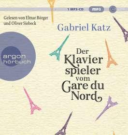 Gabriel Katz: Der Klavierspieler vom Gare du Nord, MP3-CD
