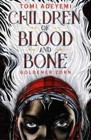 Tomi Adeyemi: Children of Blood and Bone, Buch