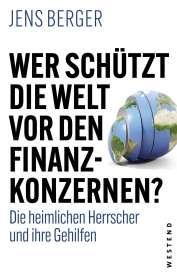 Jens Berger: Wer schützt die Welt vor den Konzernen?, Buch
