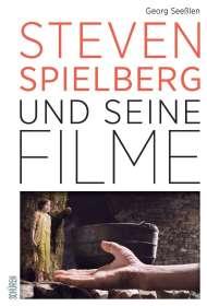 Georg Seeßlen: Steven Spielberg und seine Filme, Buch