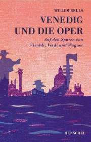 Willem Bruls: Venedig und die Oper, Buch