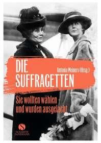 Antonia Meiners: Die Suffragetten, Buch