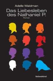 Adelle Waldman: Das Liebesleben des Nathaniel P., Buch