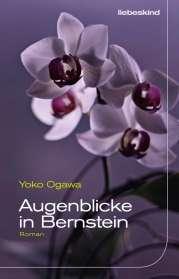Yoko Ogawa: Augenblicke in Bernstein, Buch