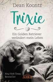 Dean Koontz: Trixie, Buch