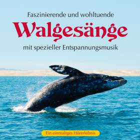 Kings Of Nature: Walgesänge (mit spezieller Entspannungsmusik), CD
