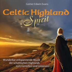 Gomer Edwin Evans: Celtic Highland Spirit, CD