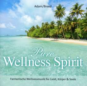 J. Adam & George Breed: Pure Wellness Spirit, CD
