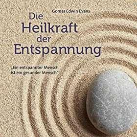 Gomer Edwin Evans: Die Heilkraft der Entspannung, CD