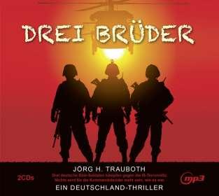 Jörg H.- Gelesen von Omid-Paul Eftekhari Trauboth: Drei Brüder, MP3