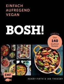 Henry Firth: Bosh! einfach - aufregend - vegan, Buch