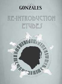 Chilly Gonzales: Re-Introduction Etudes (CD + Notenheft + Poster), CD