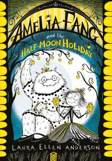 Amelia Fang and the half-moon Cover