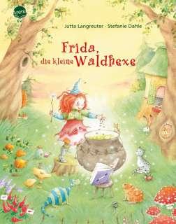 Frida, die kleine Waldhexe - Hexenspruch und Echsenspeck, schwuppdiwupp, der Neid ist weg! Cover