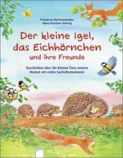 Der kleine Igel, das Eichhörnchen und ihre Freunde Cover