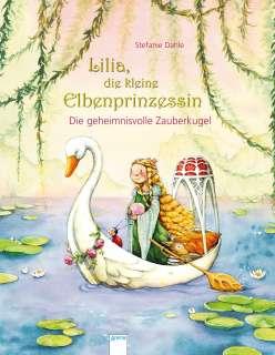 Lilia, die kleine Elbenprinzessin - die geheimnisvolle Zauberkugel Cover