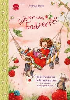 Erdbeerinchen Erdbeerfee - Hokuspokus im Fledermausbaum und andere Vorlesegeschichten Cover