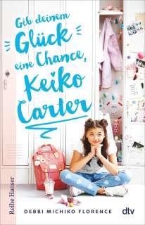 Gib deinem Glück eine Chance, Keiko Carter Cover