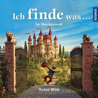 Ich finde was ... im Märchenwald Cover