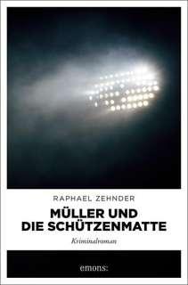 Müller und die Schützenmatte Cover