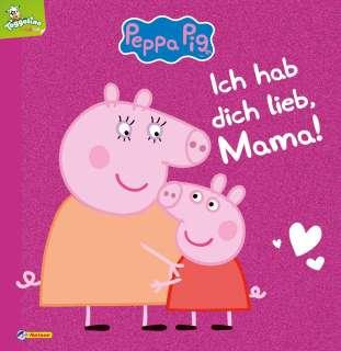 Peppa: Ich hab dich lieb, Mama! Cover