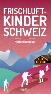 Frischluftkinder Schweiz - Hüttenabenteuer Cover