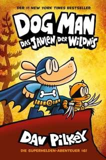 Dog Man 6- Das Jaulen der Wildnis Cover