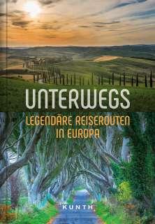 Unterwegs - Legendäre Reiserouten in Europa Cover