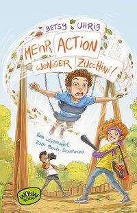 Mehr Action, weniger Zucchini! Cover
