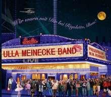 Ulla Meinecke Band: Wir warn mit Dir bei Rigoletto, Boss! (Live), 2 CDs