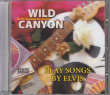Wild Canyon: Play Songs By Elvis, CD