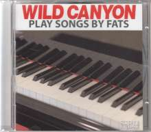 Wild Canyon: Play Songs By Fats, CD